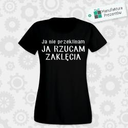 Ja Nie Przeklinam, Ja Rzucam Zaklęcia - koszulka damska czarna