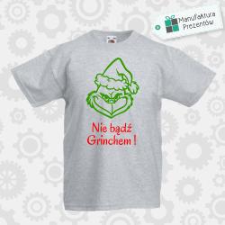 Nie bądź Grinchem ! - koszulka chłopięca szara