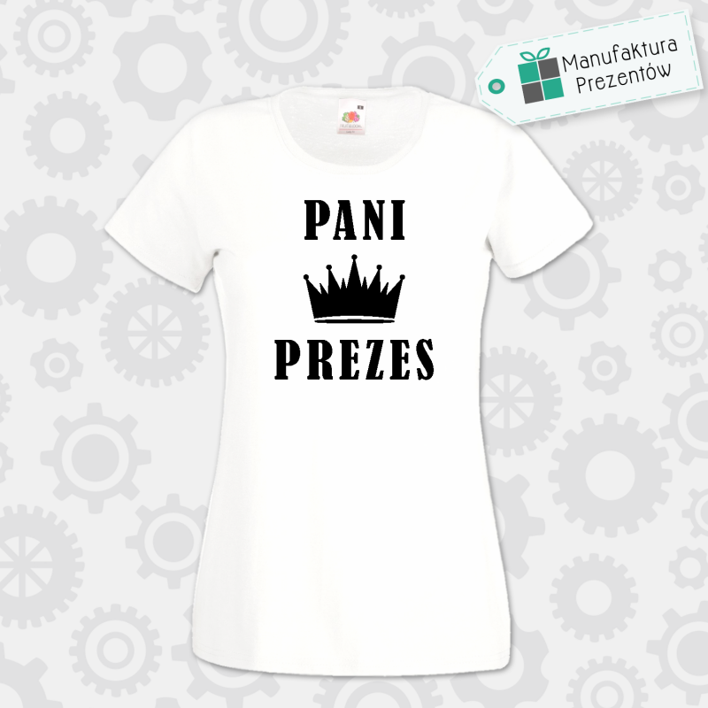 Pani Prezes - koszulka damska biała